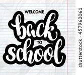 welcome back to school hand... | Shutterstock .eps vector #457962061