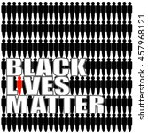 black lives matter text on... | Shutterstock .eps vector #457968121