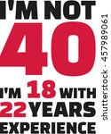 i'm not 40  i'm 18 with 22... | Shutterstock .eps vector #457989061
