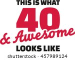 this is what 40 and awesome... | Shutterstock .eps vector #457989124