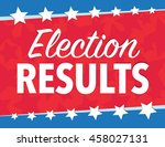 election results red  white ... | Shutterstock .eps vector #458027131