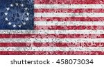 the besty ross flag painted on... | Shutterstock . vector #458073034