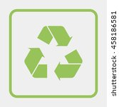 recycle symbol. | Shutterstock .eps vector #458186581