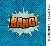 bang comic cartoon wording. pop ... | Shutterstock .eps vector #458227579
