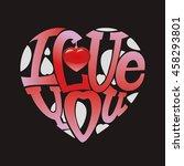 "design lettering ""i love you.""... | Shutterstock . vector #458293801"