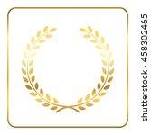 gold laurel wreath. symbol of... | Shutterstock .eps vector #458302465