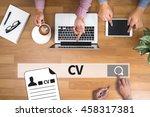 cv    job interview concept...   Shutterstock . vector #458317381