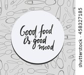 good food is good mood. hand... | Shutterstock .eps vector #458327185