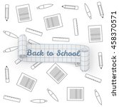 back to school paper greeting... | Shutterstock .eps vector #458370571