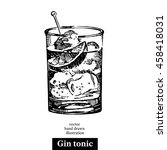 hand drawn sketch cocktail gin... | Shutterstock .eps vector #458418031