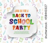 back to school party poster...   Shutterstock .eps vector #458443327