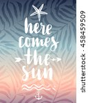 here comes the sun hand drawn... | Shutterstock .eps vector #458459509