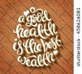 a good health is the best... | Shutterstock .eps vector #458626081