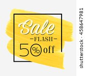 sale flash 50  off sign over... | Shutterstock .eps vector #458647981