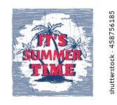 it's summer time. ink hand... | Shutterstock .eps vector #458756185