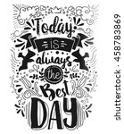 today is always the best day... | Shutterstock .eps vector #458783869