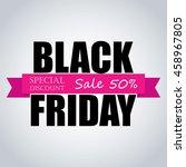 black friday sale banner  black ... | Shutterstock .eps vector #458967805