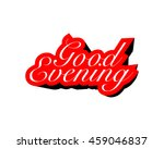 good evening typography... | Shutterstock .eps vector #459046837