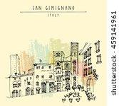 san gimignano  tuscany  italy.... | Shutterstock .eps vector #459141961