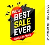 wow  best sale ever weekend... | Shutterstock .eps vector #459252727