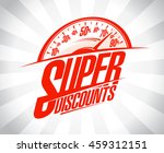 super discounts design mockup ... | Shutterstock .eps vector #459312151