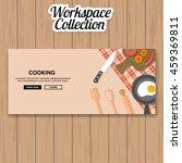 cooking workspace vector | Shutterstock .eps vector #459369811