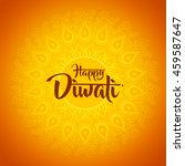 happy diwali with ornament of... | Shutterstock .eps vector #459587647