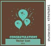 balloons vector icon | Shutterstock .eps vector #459696841