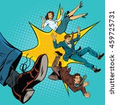 kick leg  dismissal  pop art... | Shutterstock .eps vector #459725731