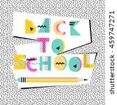back to school poster. 80s  ... | Shutterstock .eps vector #459747271