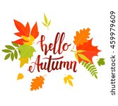 handwritten lettering  hello... | Shutterstock .eps vector #459979609
