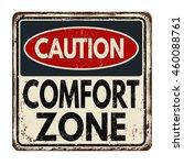 caution comfort zone vintage... | Shutterstock .eps vector #460088761