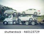 blurred image big car carrier... | Shutterstock . vector #460123729