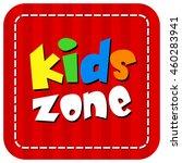 vector kids zone banner design...   Shutterstock .eps vector #460283941