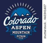 colorado mountain typography  t ...   Shutterstock .eps vector #460341607