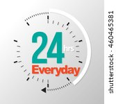 twenty four hour everyday.... | Shutterstock .eps vector #460465381