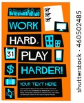 work hard play harder   flat... | Shutterstock .eps vector #460502485