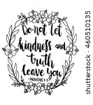 do not let kindness and truth... | Shutterstock .eps vector #460510135