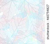 detailed leaves seamless... | Shutterstock .eps vector #460754827