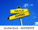 fair play vs doping   traffic...   Shutterstock . vector #460908559