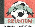 family reunion hand lettering... | Shutterstock .eps vector #461300314