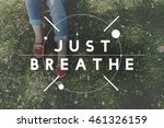 Just Breathe Relax Chill...