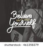 believe in yourself confident... | Shutterstock . vector #461358379