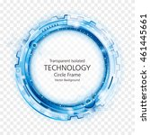 transparent circular technology ... | Shutterstock .eps vector #461445661