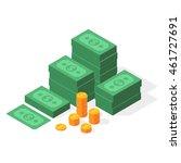 big stacked dollar pile of cash ... | Shutterstock .eps vector #461727691