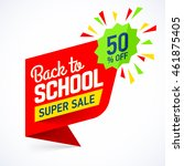back to school super sale... | Shutterstock .eps vector #461875405