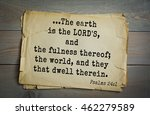 Small photo of Top 500 Bible verses. ...The earth is the LORD'S, and the fulness thereof; the world, and they that dwell therein. Psalms 24:1