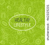 vector background healthy food... | Shutterstock .eps vector #462325231