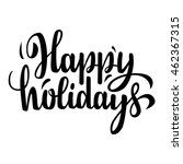 hand drawn happy holidays... | Shutterstock .eps vector #462367315