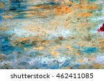 abstract art background. oil... | Shutterstock . vector #462411085